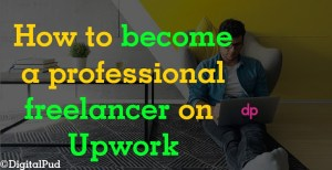 BECOME A FREELANCER ON UPWORK