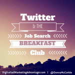 Twitter & the Job Search Breakfast Club