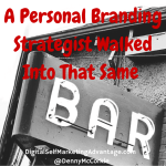 A Personal Branding Strategist Walked Into That Same Bar