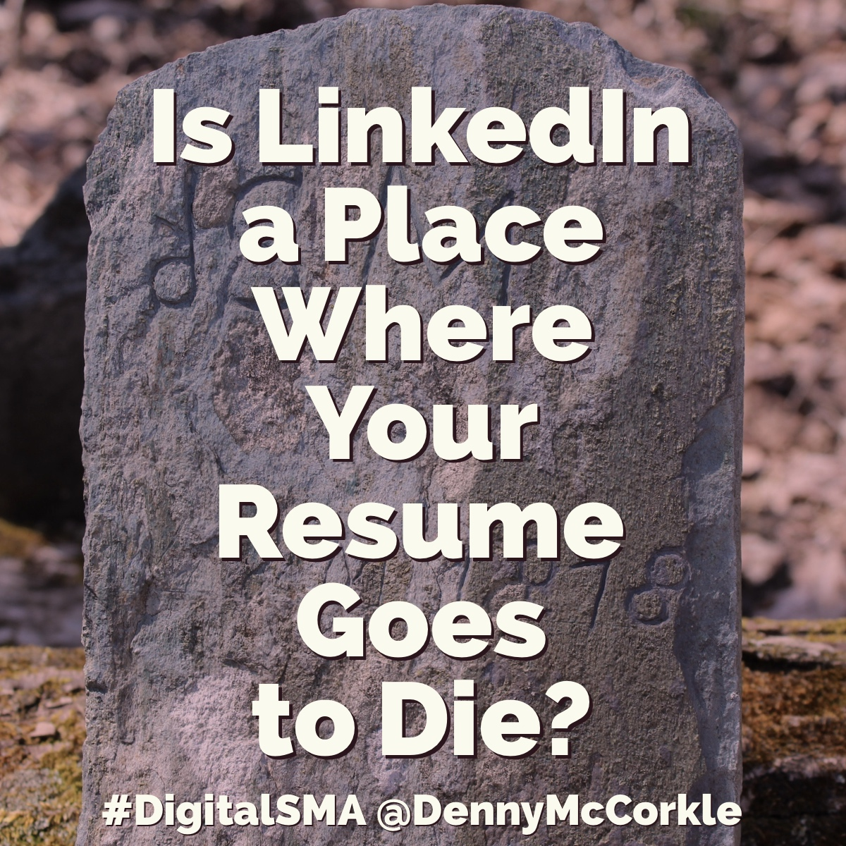 is linkedin a place where your resume goes to die digital self