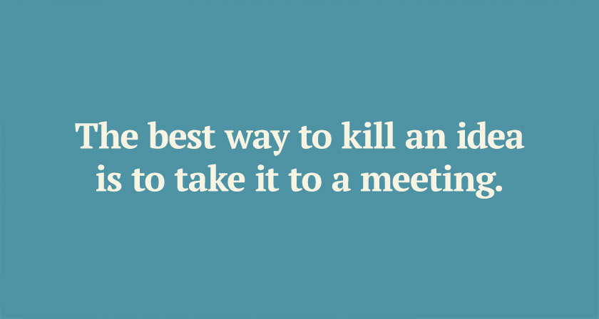 Why The Best Ideas Come To You Where Youre Alone And Not In Group Meetings
