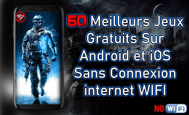 les-meilleurs-jeux-android-ios-gratuits-sans-wifi.