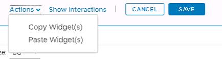 Machine generated alternative text: Actions  Show Interactions  Copy Widget(s)  Paste Widget(s)