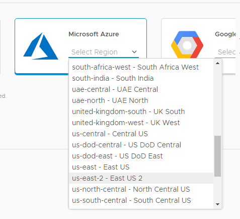 Machine generated alternative text: Microsoft Azure  Select Region  south-africa-west - South Africa West  south-india - South India  uae-central - UAE Central  uae-north - UAE North  united-kingdom-south - LIK South  united-kingdom-west - UK West  us-central - Central LIS  us-dod-central - US DOD Central  us-dod-east - US DOD East  us-east - East US  us-east-2 - East US 2  us-north-central - North Central US  us-south-central - South Central LIS