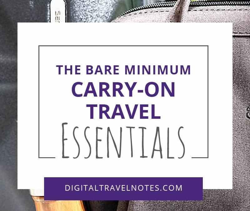 The Bare Minimum Carry-On Travel Essentials