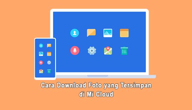 Cara Download Foto yang Tersimpan di Mi Cloud