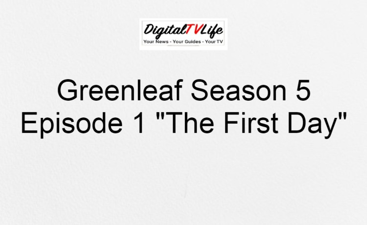 Greenleaf Season 5 Episode 1