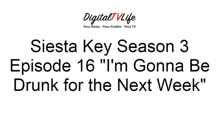 Siesta Key Season 3 Episode 16