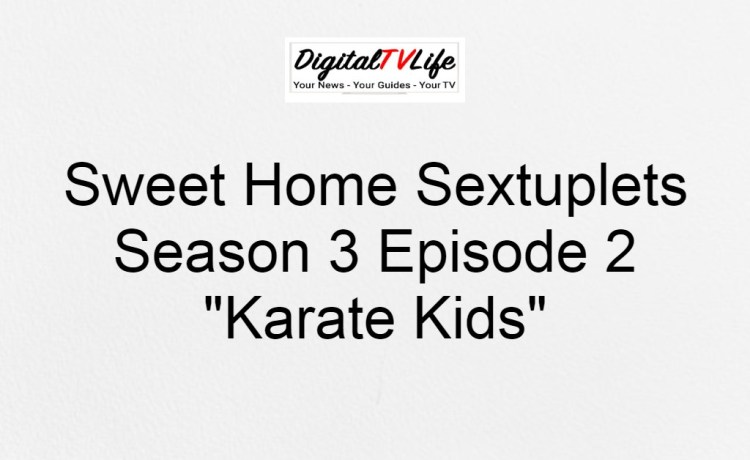 Sweet Home Sextuplets Season 3 Episode 2