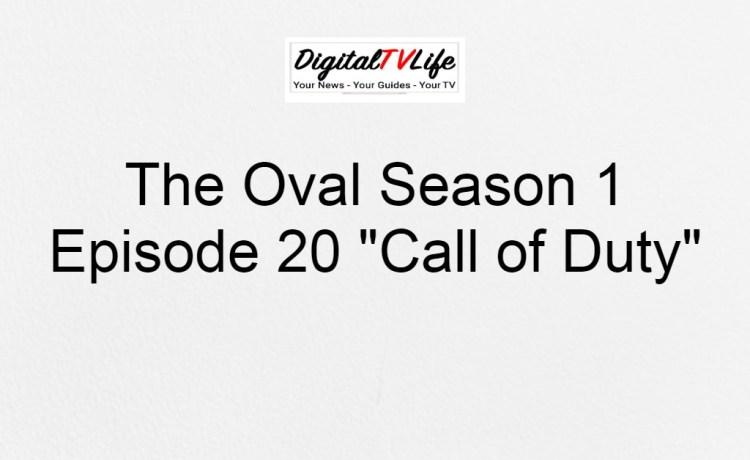 The Oval Season 1 Episode 20