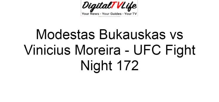 Modestas Bukauskas vs Vinicius Moreira