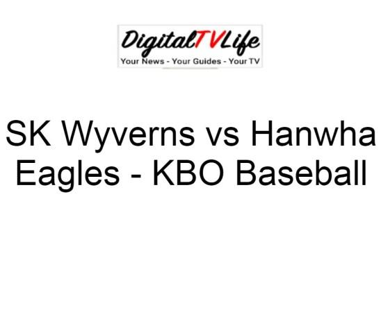 SK Wyverns vs Hanwha Eagles
