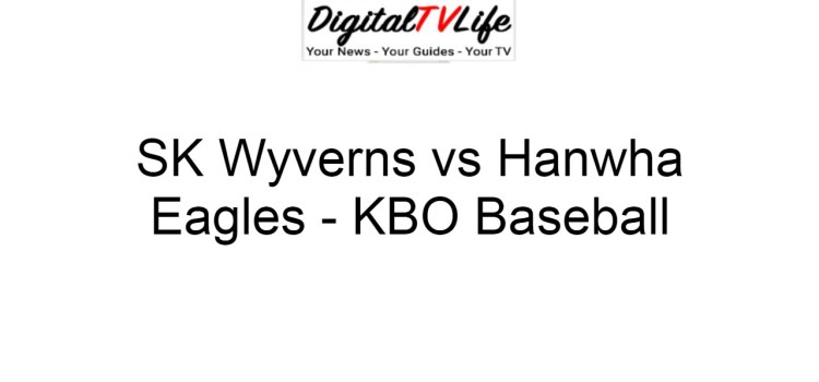 SK Wyverns vs Hanwha Eagles