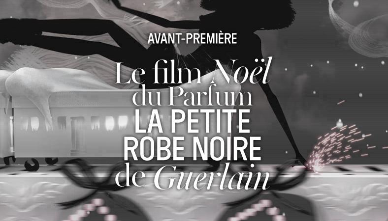 Avant première – Nouveau film signé Guerlain – La Petite Robe Noire Noël