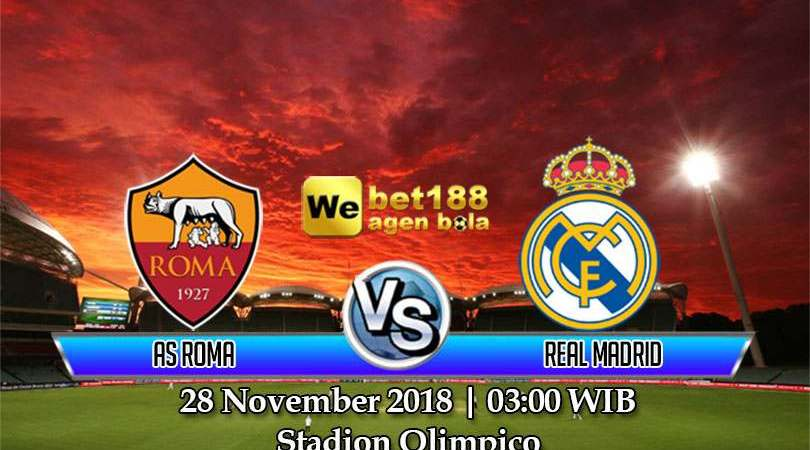 Prediksi Bola As Roma vs Real Madrid 28 November 2018