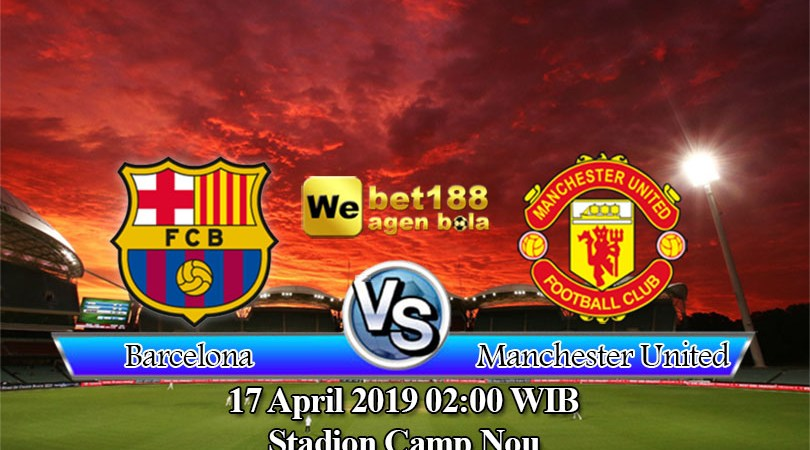 Prediksi Bola Barcelona Vs Manchester United 17 April 2019