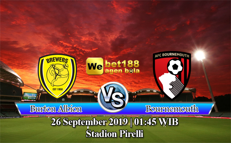 Prediksi Bola Burton Albion Vs AFC Bournemouth 26 September 2019