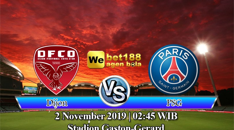 Prediksi Bola Dijon Vs Paris Saint Germain 2 November 2019
