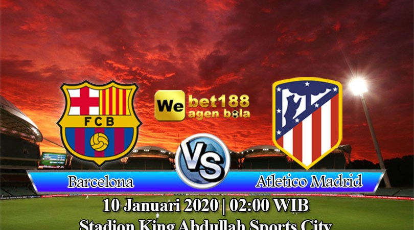 Prediksi Bola Barcelona vs Atletico Madrid 10 Januari 2020