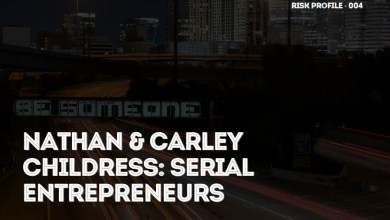 Photo of Serial Entrepreneurs | Nathan and Carley Childress on Risk Profile Podcast