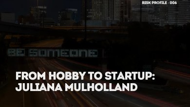 Photo of From Hobby to Startup | Juliana Mulholland on Risk Profile