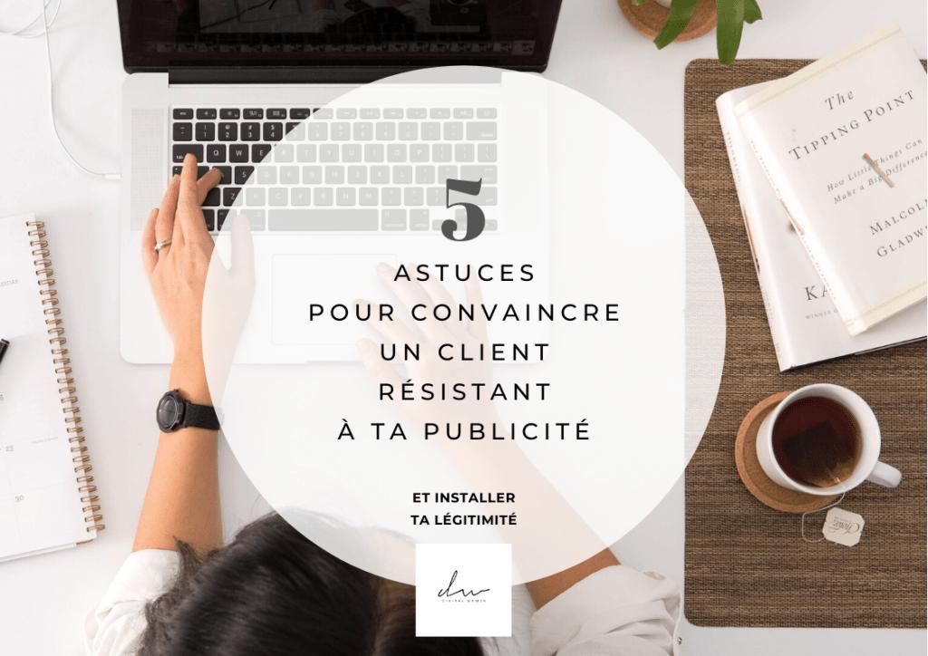 5 astuces pour convaincre un client résistant à ta publicité