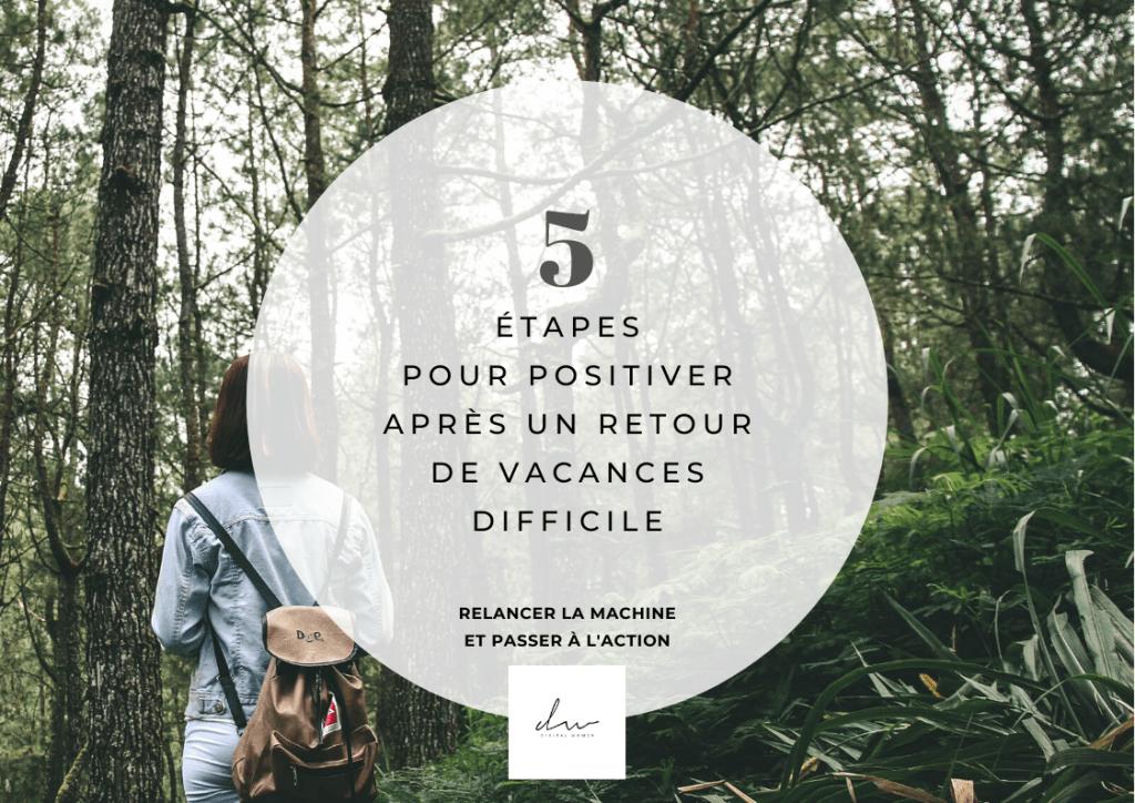 5 étapes pour positiver après un retour de vacances difficile