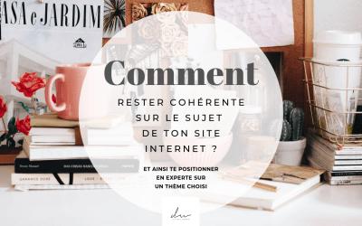 Comment rester cohérente sur le sujet de ton site internet ?