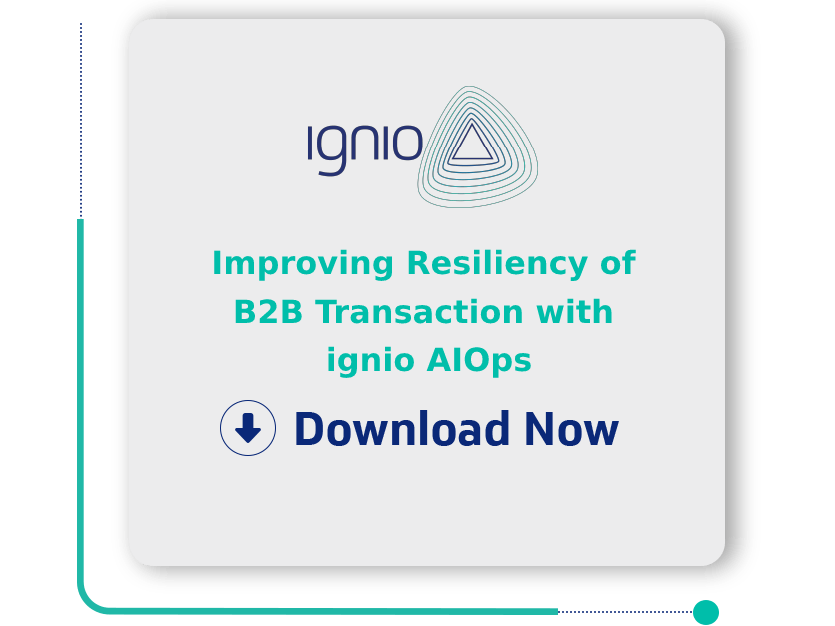 Improving Resiliency of B2B Transactions with ignio AIOps