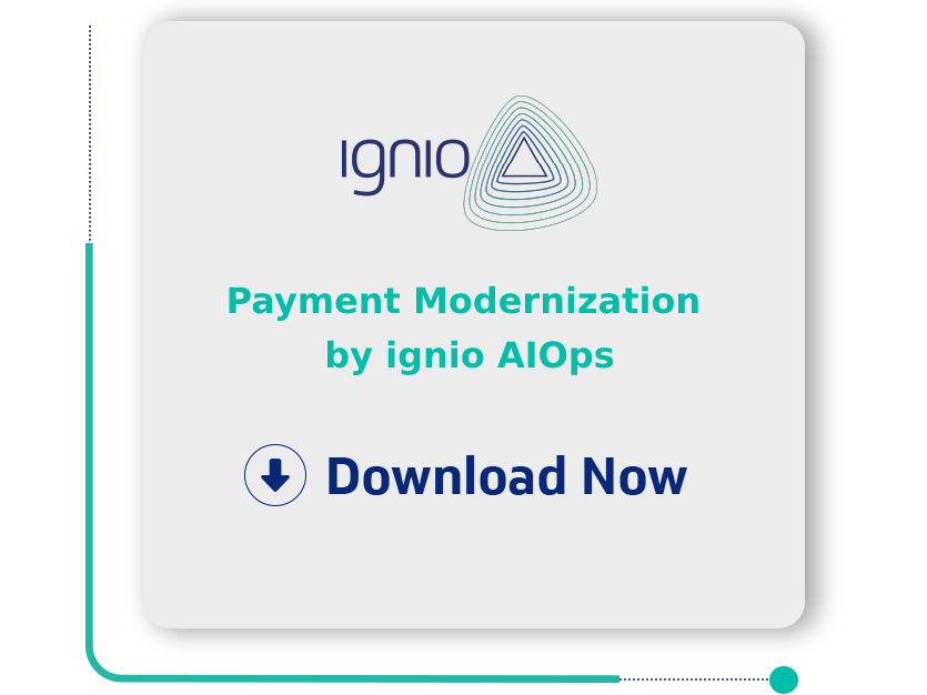 Payment Modernization by ignio AIOps