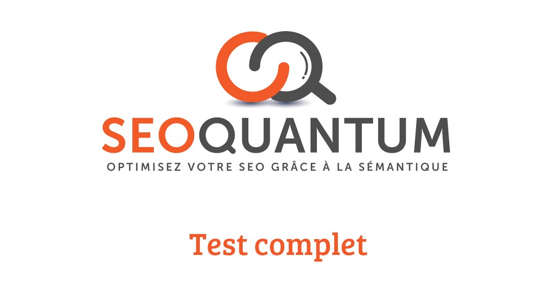 SEOQuantum : Un outil d'analyse sémantique très complet