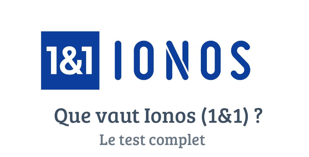 1&1 Ionos (1&1 MyWebsite) : Test complet et avis