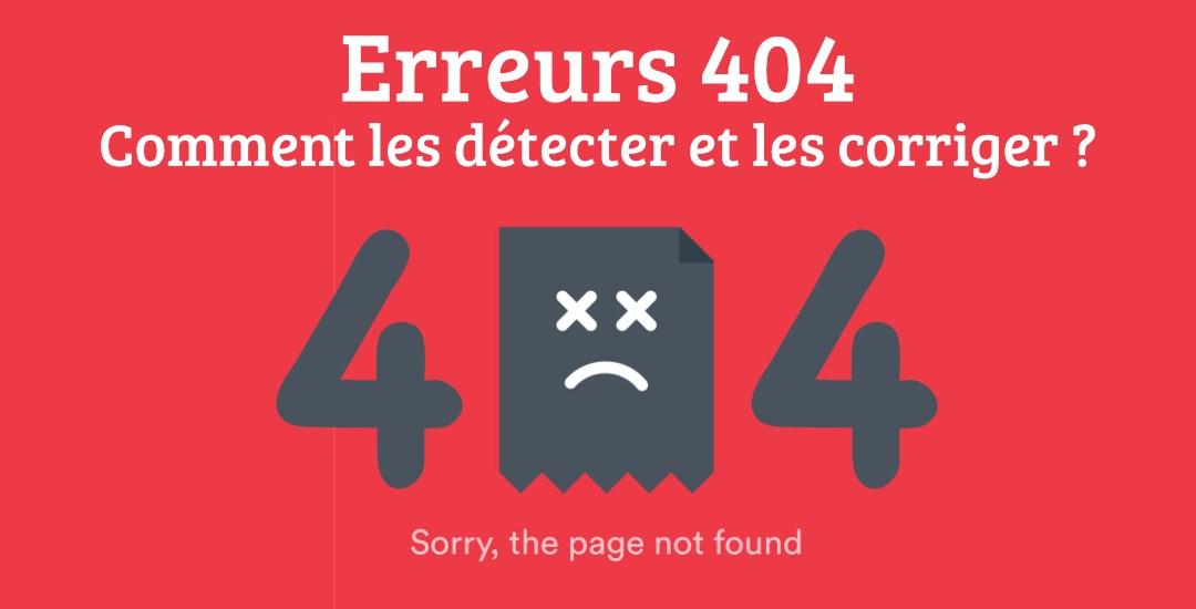 Erreurs 404 : comment les détecter et les corriger ?