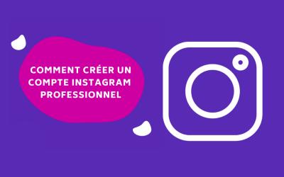 Comment créer un compte Instagram professionnel