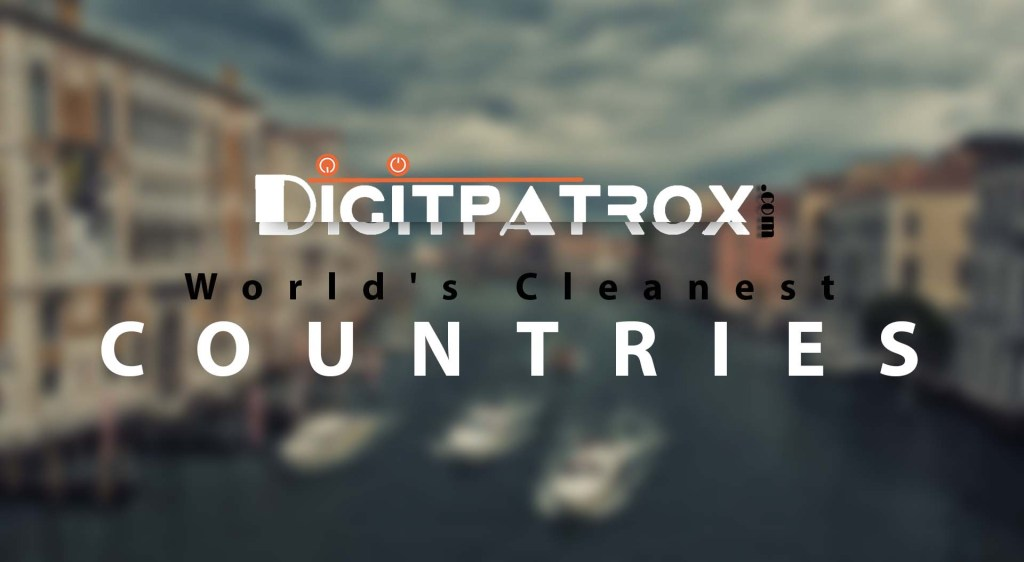Cleanest Countries in the world digtpatrox latest