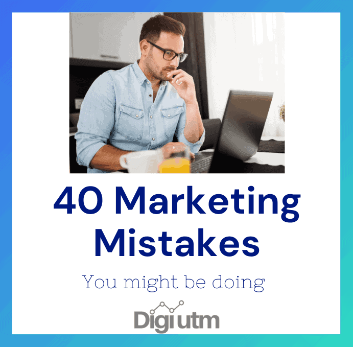 40 Marketing Mistakes and How to Avoid Making Them
