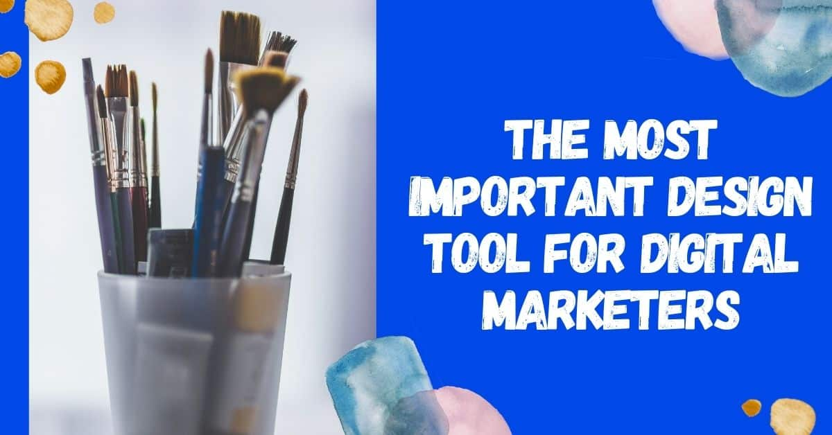 The Most Important Design Tool for Digital Marketers