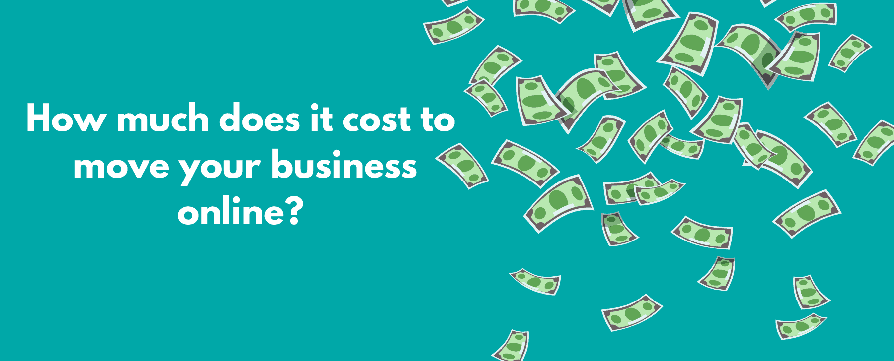 How much does it cost to move your business online?
