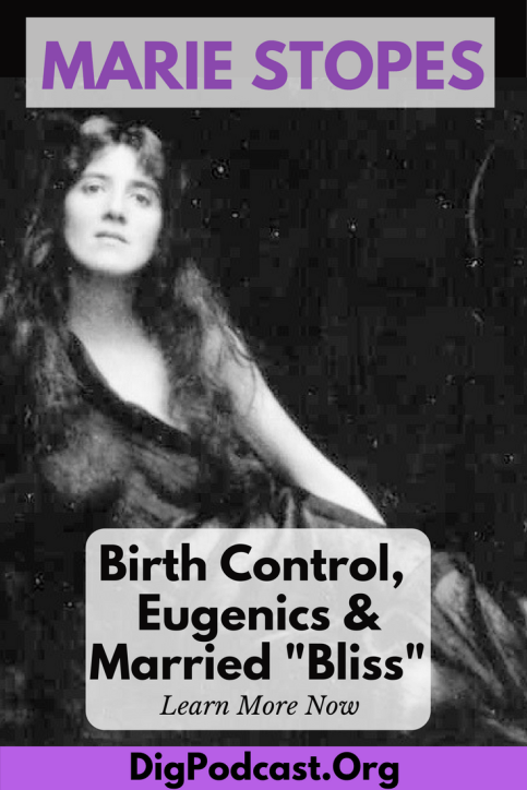 Marie Stopes was one of the most influential women in British history. She brought birth control information to millions of women around the world. Learn more about this complicated figure in our history podcast, or read our blog post. #histsex #birthcontrol #women #womenhistory