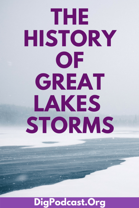 Great Lakes storms, blizzards, the history of Great Lakes storms. #GreatLakes #history