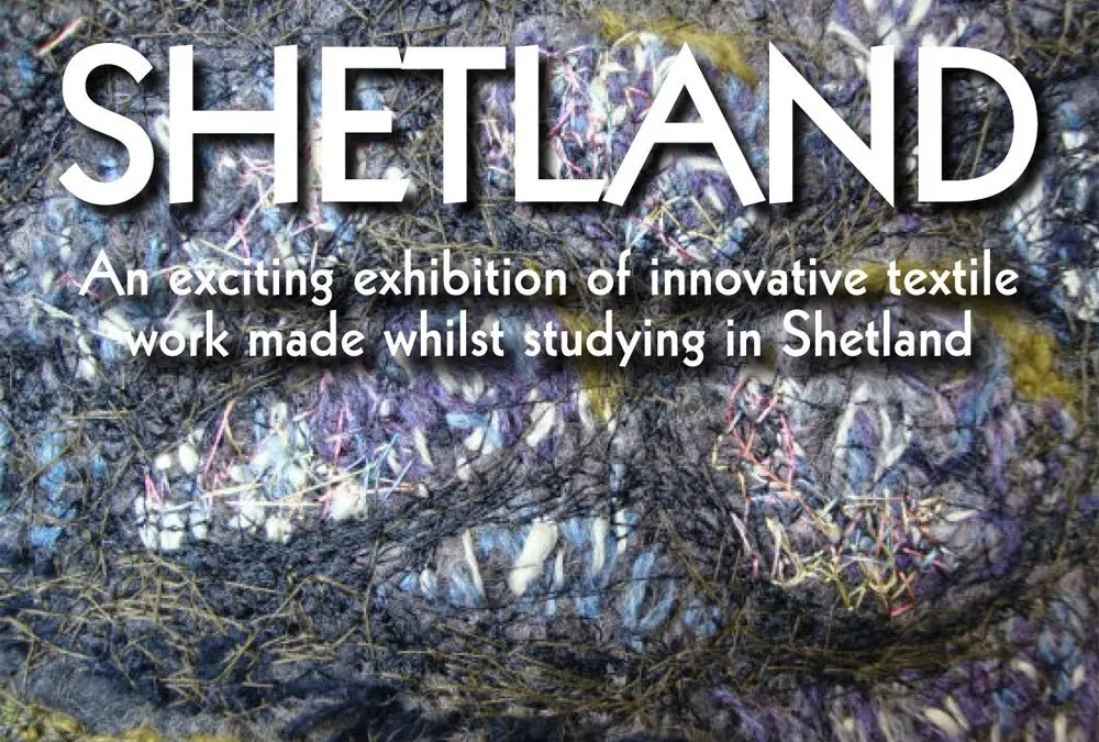 'Shetland' a solo exhibition by Digswell Arts Alumni Connie Flynn
