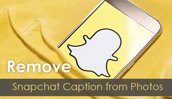 how to remove snapchat caption