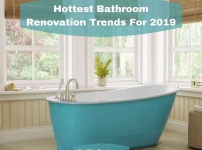 Hottest Bathroom Renovation Trends For 2019