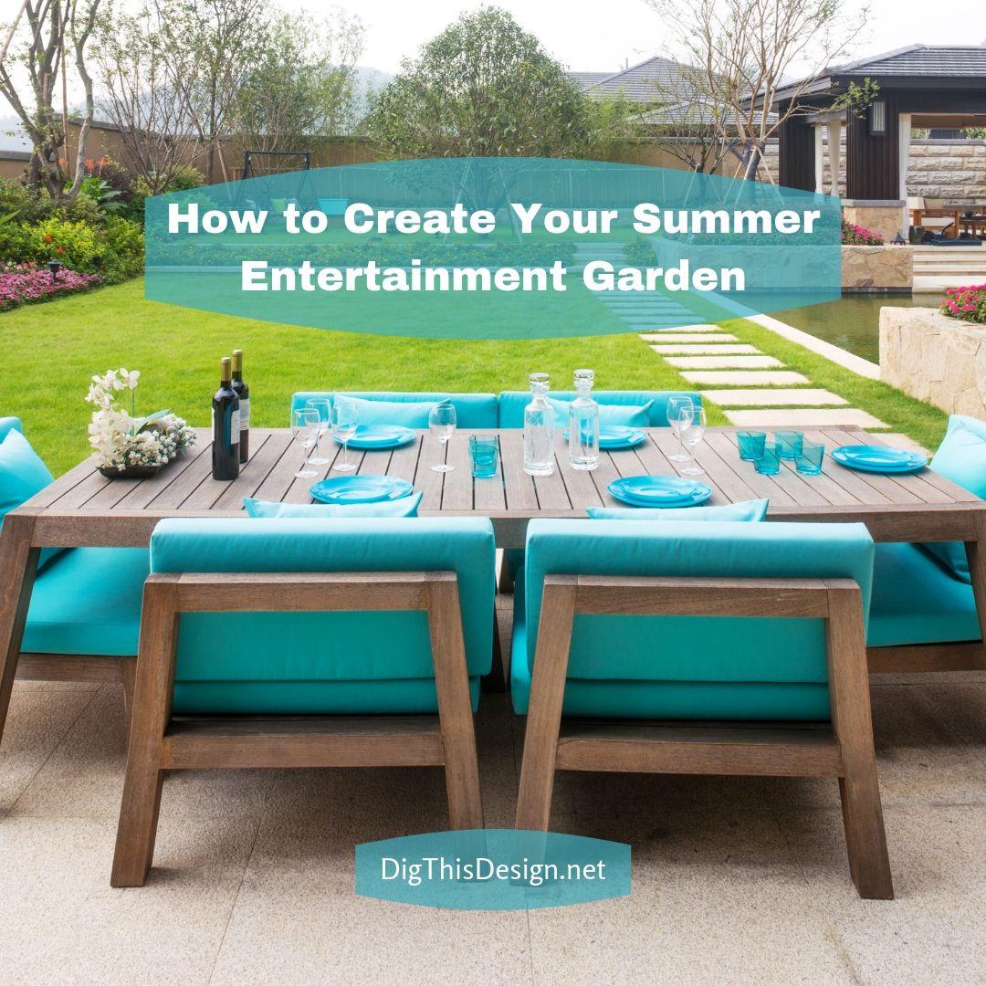 How to Create Your Summer Entertainment Garden