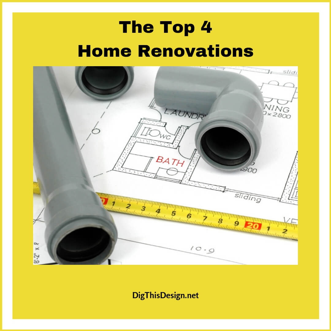 The Top 4 Home Renovations
