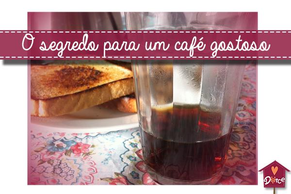 segredo do café gostoso