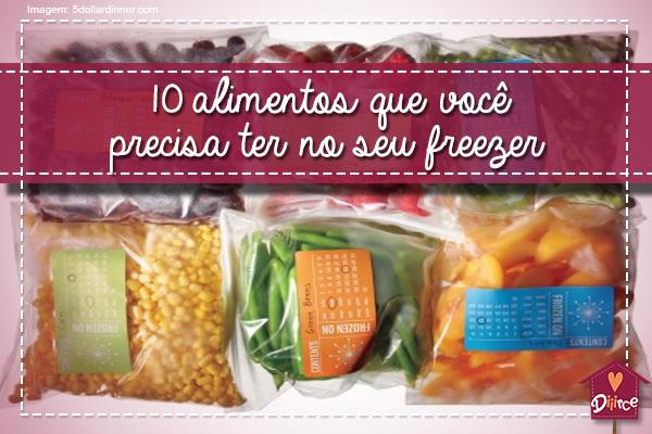 10 alimentos que você precisa ter no seu freezer