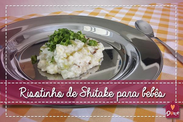 Papinha gourmet: Risotinho de shitake para bebês