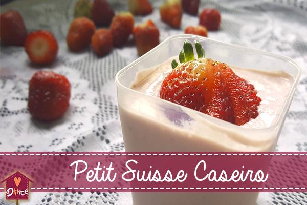 Aprenda agora a fazer Petit Suisse Caseiro
