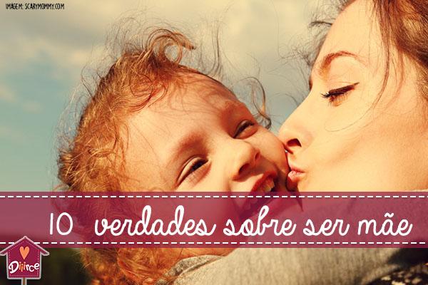 10 verdades sobre ser mãe que vão aliviar o peso da maternidade perfeita